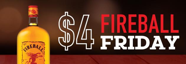Fireball Friday & Jagermeister Saturdays